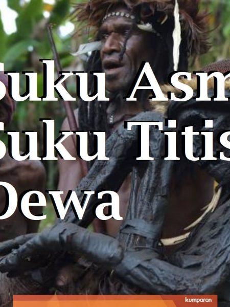 Suku Asmat, Suku Titisan Dewa ?