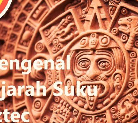 Mengenal Sejarah Suku Aztec